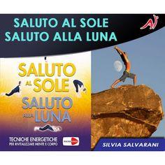 SALUTO AL SOLE, SALUTO ALLA LUNA - Silvia Salvarani (In Offerta Promo Limitata a € 19,90)