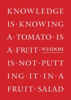 The difference between knowledge and wisdom, the garden version.