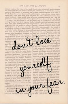 don't lose yourself in your fear.