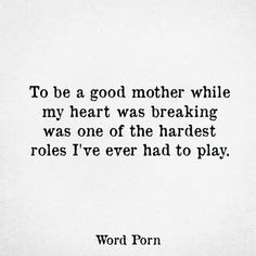 Leaving you hurt me so much but I'm a mother first and I had to do what was right for my daughter.