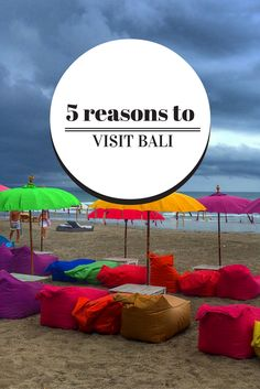 I've never been to Bali, but I want to go! Here are five reasons it's made its way to the top of my places to visit list.