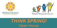 Think Spring! Open House at Pediatric Therapy Services Mankato Times MANKATO, MINN. --- Join the Children's Museum of Southern Minnesota at Pediatric Therapy Services for a morning of free family fun! The Museum will offer activities for children of all ages and abilities. Learn more about Pediatric Therapy Services and enjoy hands-on art and Spring…