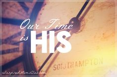 Our Time is His