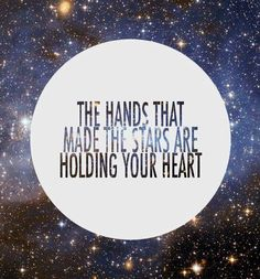 The hands that made the stars...
