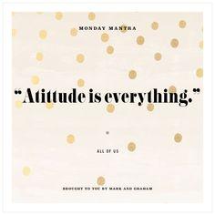 Attitude is everythi