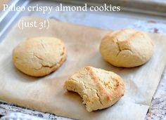 Get the recipe for 3 paleo cookies here! Never need to resist the whole batch again. Paleo crispy almond cookies.