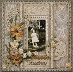 Audrey ~ Stunning heritage page lavishly embellished with lace, crocheted doilies, trims, flowers and punched edging...this just screams vintage femininity!