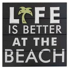 Life Is Better At The Beach $16.79 With a charming caption and palm tree accent, this wall plaque adds a relaxing vibe to any room.