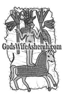"Dating to the 12th century BCE, this hammered gold-foil plaque depicts Asherah as a naked Vegetation Goddess standing upon the back of an armored, prancing horse. Stylistically similar to Egyptian Qds representations (one of Asherah's epithets), the Encyclopedia of the Holy Land identifies this goddess as ""Ashtoreth[/Asherah]."" -History's Vanquished Goddess Asherah"