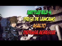 BATTLEFIELD 4 PRESA DE LANCANG ASALTO | DEFENSA AGRESIVA | PC GAMEPLAY E...