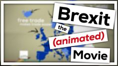 Confused about voting in or out? watch this short animated movie to explain all you need to know about BREXIT Brexit: The (animated) Movie