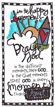 In the happy moments Praise God in the difficult moments, seek God . in the Quiet moments trust God . in every moment thank God. Praise The Lords, Praise And Worship, Praise God Quotes, Bible Art, Bible Verses, Scriptures, Ch Spurgeon, All That Matters, Every Moment Matters