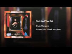 Provided to YouTube by Universal Music Group North America Give It All You Got · Chuck Mangione Greatest Hits: Chuck Mangione ℗ 1979 A&M Records Author, Comp...