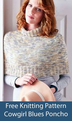 Free Poncho Knitting Pattern Cowgirl Blues Poncho - Cropped poncho shrug knit in stockinette with a 2 row repeat rib variation that looks like it might be mistake rib. Designed as Outlander Shrug by cowgirlblues. DK weight yarn. Poncho Knitting Patterns, Knitted Poncho, Free Knitting, Dk Weight Yarn, Stockinette, Outlander, Repeat, Blues, That Look