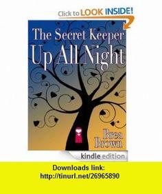 The Secret Keeper Up All Night (The Secret Keeper Series (Book 3)) eBook Brea Brown ,   ,  , ASIN: B008CLKAIG , tutorials , pdf , ebook , torrent , downloads , rapidshare , filesonic , hotfile , megaupload , fileserve