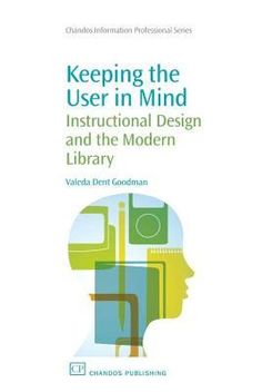 Keeping the User in Mind by Valeda Dent Goodman