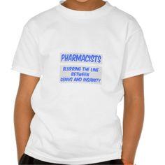 Pharmacist Joke  Genius and Insanity T Shirt, Hoodie Sweatshirt