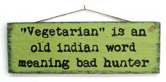 Vegetarian Wood Sign Plaque Hand Lettered Primitive Rustic Funny