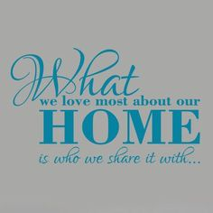 SweetumsWallDecals What We Love Most About Our Home Wall Decal Color: Teal