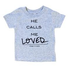 He Calls Me Loved Kids Tee from Free Citizen Co. www.freecitizenco.com/shop