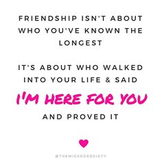 """Friendship isn't about who you've known the longest. It's about who walked into your life and said """"I'm here for you"""" and proved it - The Wicked Society Instagram  http://www.instagram.com/TheWickedSociety  friendship goals, womens march, womens rights, resist, resistance, feminist, feminism, womens liberation, womens rights, equality, equal, suffrage, suffragettes, suffragist, girl, female, feminism symbol, feminism icon, protest, girl power, politics, lettering, uprising, women, woman, she…"""