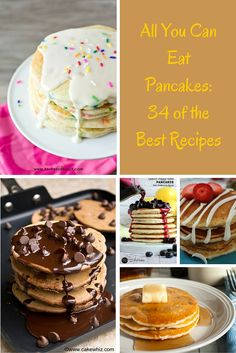 All You Can Eat Pancakes: 34 of the Best Recipes