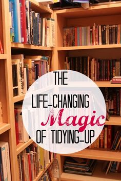 "The Life Changing Magic of Tidying Up - Want to know what all this life-changing magic is all about? Here's my review of the organizing and ""tidying"" book written by Japanese author, Marie Kondo."