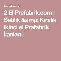 2 El Prefabrik.com  |   Satılık & Kiralık ikinci el Prafabrik İlanları |