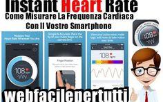 (Instant Heart Rate) Applicazione Per Misurare La Frequenza Cardiaca Con Il Vostro Smartphone Come Misurare La Frequenza Cardiaca Con Il Vostro Smartphone Oggi voglio segnalarvi Instant Heart Rate un'applicazione decisamente utile , specialmente per chi svolge quotidianamente un' attività fi #(instantheartrate #frequenzacardiaca