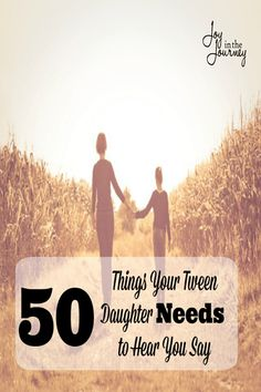 Things Your Tween Daughter Needs to Hear You Say PIN