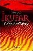 Ikufar. Sohn der Wüste. von David Ball, http://www.amazon.de/dp/3423204478/ref=cm_sw_r_pi_dp_wflZqb0GC2K54