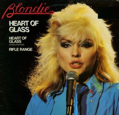 """""""Heart Of Glass"""" was sang by Blondie in 1979."""