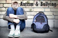 Bullying is appalling no matter who it happens to, but when your child on the autism spectrum it seems to be worse. | http://healthproductsforyou.com