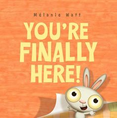 You're Finally Here!: book for the first day of school