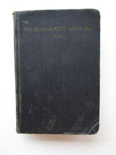 The bluejackets Manual 1940 Black Softcover US Navy World War 2 Naval Institute