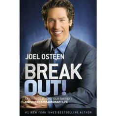 BREAK OUT! Come on, break out and break free, so you can believe bigger, increase your productivity, improve your relationships, and accomplish your dreams...Joel Osteen