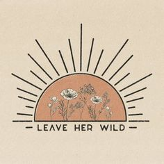 "Stay Wild ☀ ""Leave Her Wild"" Print Printed on 100 lb, Recycled Cardstock, Off-White Matte Speckled (natural flecks) Magnetic Teak Wood Frame not included. Inspiration, Wall Art, Drawings, Photo Wall Collage, Picture Collage, Vintage Inspired Art, Art, Artsy, Boho Art"