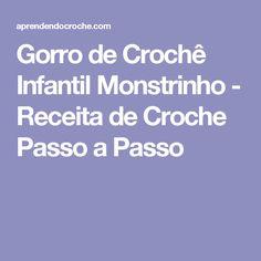 Gorro de Crochê Infantil Monstrinho - Receita de Croche Passo a Passo