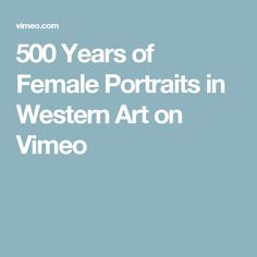 500 Years of Female Portraits in Western Art on Vimeo