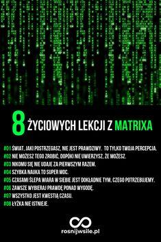Matrix dla wielu film kultowy. Oto 8 życiowych lekcji z Matrixa Którą pigułkę wybierasz? Czerwoną czy niebieską?  #rosnijwsile #blog #motywacja #rozwój #sukces #siła #myśli #pieniądze #psychologia #lifehack #inspiracja #marzenia #umysł #szczęście  #zasady #matrix #neo #code #życie Self Development, Personal Development, Remember Quotes, Self Realization, Life Motivation, Better Life, Self Improvement, Einstein, Quotations