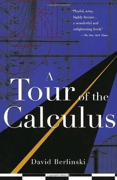 A Tour of the Calculus by David Berlinski, http://www.amazon.com/dp/0679747885/ref=cm_sw_r_pi_dp_hginqb18MJDKB
