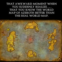 Oh Lord, it's true  || That awkward moment when you realize... you know the world map of Azeroth better than the real one. Geekymcfangirl.com WoW, World of Warcraft, Azeroth, horde and Alliance inspired jewelry line