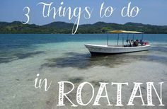 3 Things to do in Roatan other than hang out on the beach