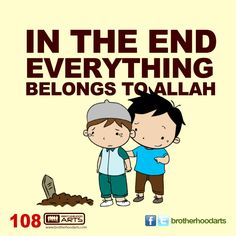 "108: Ahmad says ""In the end everything belongs to Allah."""