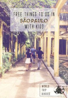 A list of free things to do with (or without) kids in S�o Paulo, Brazil - World Trip Diaries