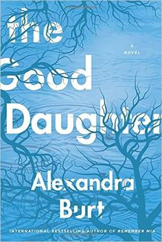 The Good Daughter: Alexandra Burt