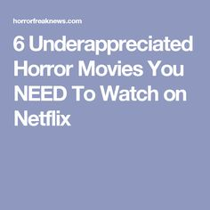 6 Underappreciated Horror Movies You NEED To Watch on Netflix