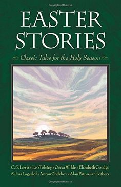 Easter Stories: Classic Tales for the Holy Season by C.S. Lewis http://www.amazon.com/dp/0874865980/ref=cm_sw_r_pi_dp_1pzXub0NZRAKP
