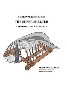A Survival Kit Shelter, The Super Shelter and Some of It's Variants by Mors Kochanski, http://www.amazon.com/dp/B00H3L5BFS/ref=cm_sw_r_pi_dp_cDHJub1XDPPTX