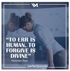 To err is human... Alexander Pope, Forgiveness, Quotes, Quotations, Quote, Shut Up Quotes, Letting Go